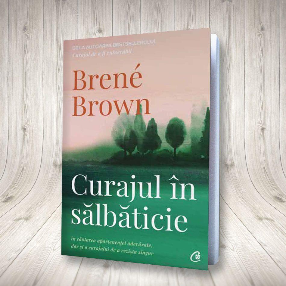 Imagini pentru Brene brown curajul in salbaticie